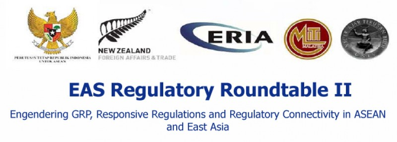 East Asia Summit (EAS) Regulatory Roundtable II Engendering GRP, Responsive Regulations and Regulatory Connectivity in ASEAN and East Asia