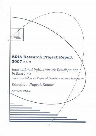 International Infrastructure Development in East Asia - Towards Balanced Regional Development and Integration -
