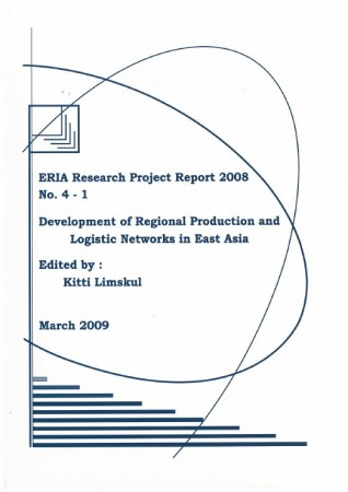 Development of Regional Production and Logistic Networks in East Asia