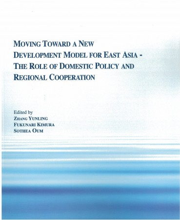 Moving Toward a New Development Model for East Asia- The Role of Domestic Policy and Regional Cooperation