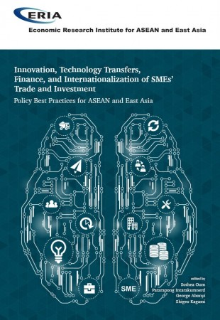 Innovation, Technology Transfers, Finance, and Internationalization of SMEs' Trade and Investment Policy Best Practices for ASEAN and East Asia