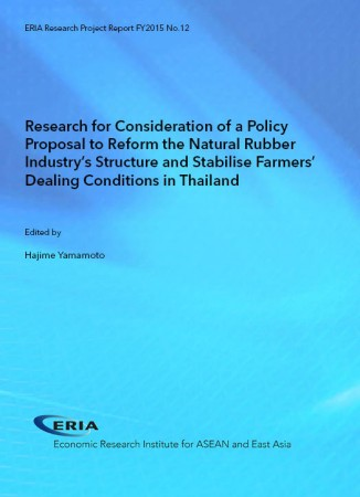 Research for Consideration of a Policy Proposal to Reform the Natural Rubber Industry's Structure and Stabilise Farmers' Dealing Conditions in Thailand