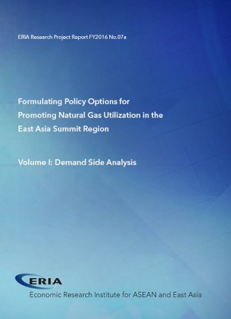Formulating Policy Options for Promoting Natural Gas Utilization in the East Asia Summit Region Volume I: Demand Side Analysis