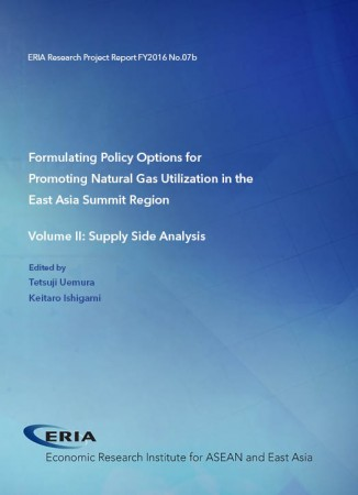 Formulating Policy Options for Promoting Natural Gas Utilization in the East Asia Summit Region Volume II: Supply Side Analysis