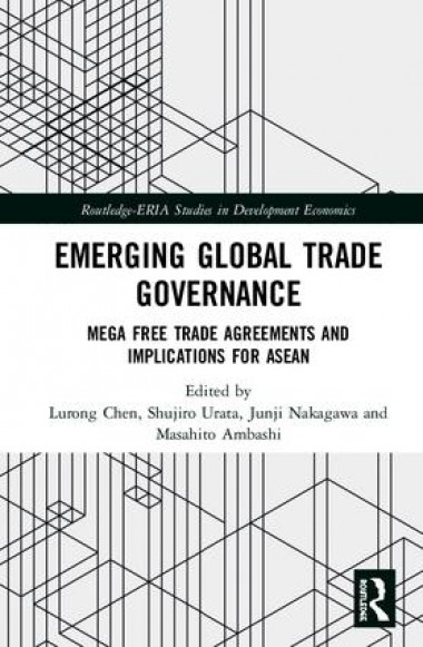 Emerging Global Trade Governance  Mega Free Trade Agreements and Implications for ASEAN