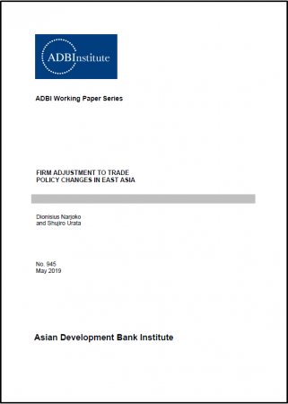 ADBI Working Paper Series: Firm Adjustment to Trade Policy Changes in East Asia