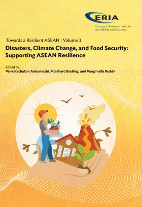 Towards a Resilient ASEAN Volume 1: Disasters, Climate Change, and Food Security: Supporting ASEAN Resilience
