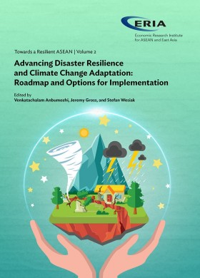 Towards a Resilient ASEAN Volume 2: Advancing Disaster Resilience and Climate Change Adaptation: Roadmap and Options for Implementation
