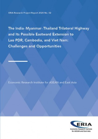 The India-Myanmar-Thailand Trilateral Highway and Its Possible Eastward Extension to Lao PDR, Cambodia and Vietnam: Challenges and Opportunities