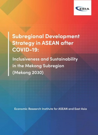Subregional Development Strategy in ASEAN after COVID-19: Inclusiveness and Sustainability in the Mekong Subregion (Mekong 2030)