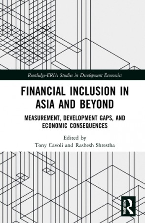 Financial Inclusion in Asia and Beyond Measurement, Development Gaps, and Economic Consequences